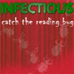 Infectious : Catch the Reading Bug 2007